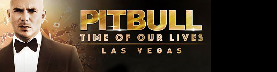pitbull residency time of our lives las vegas the axis planet hollywood tickets