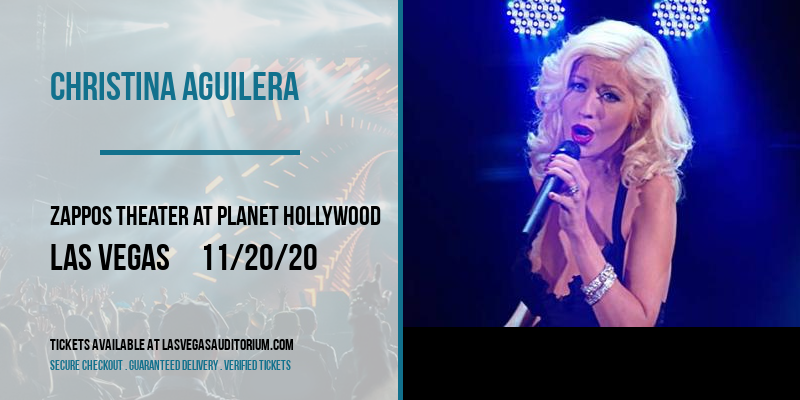 Christina Aguilera [CANCELLED] at Zappos Theater at Planet Hollywood